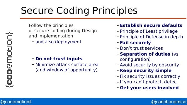 @carlobonamico@codemotionit Secure Coding Principles Follow the principles of secure coding during Design and Implementati...