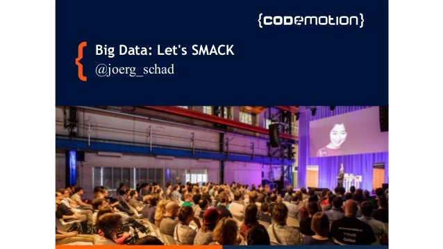 Big Data: Let's SMACK @joerg_schad