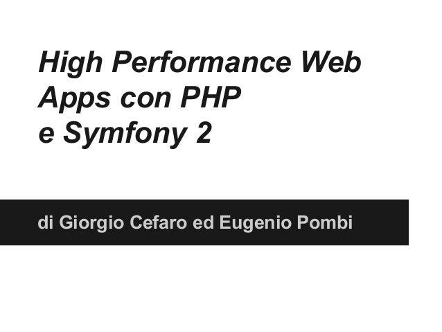 High Performance Web Apps con PHP e Symfony 2 di Giorgio Cefaro ed Eugenio Pombi