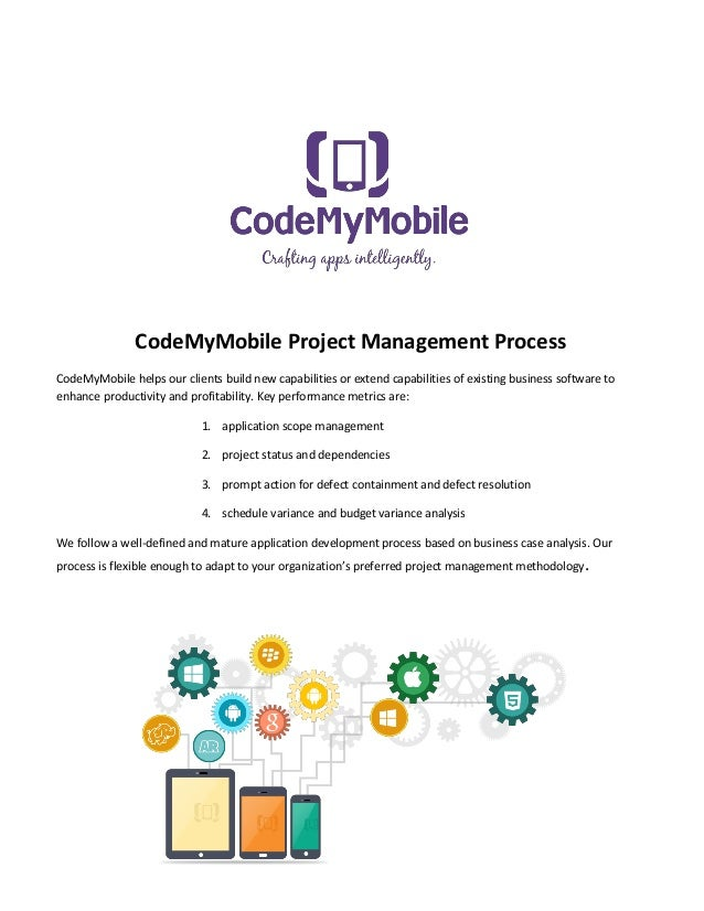 CodeMyMobile Project Management Process CodeMyMobile helps our clients build new capabilities or extend capabilities of ex...