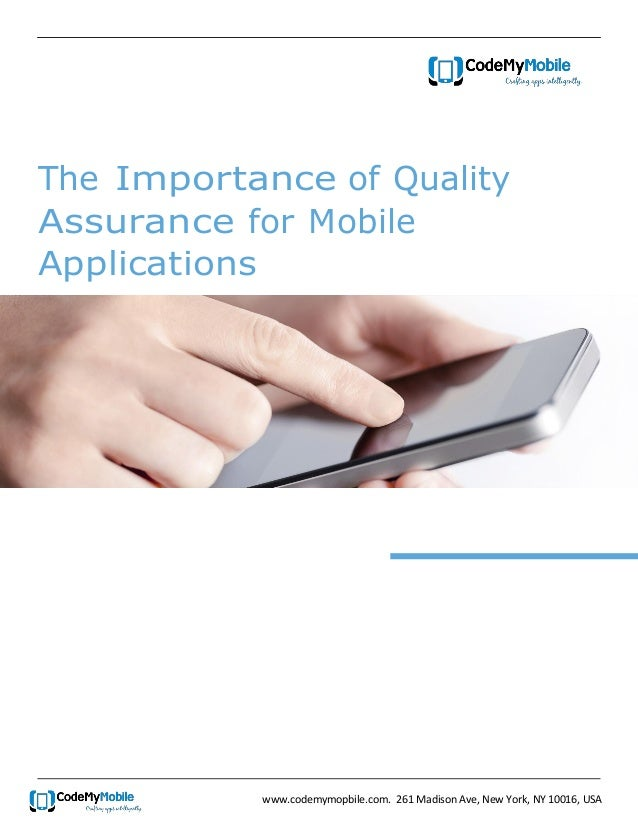 The Importance of Quality Assurance for Mobile Applications  www.codemymopbile.com. 261 Madison Ave, New York, NY 10016, U...