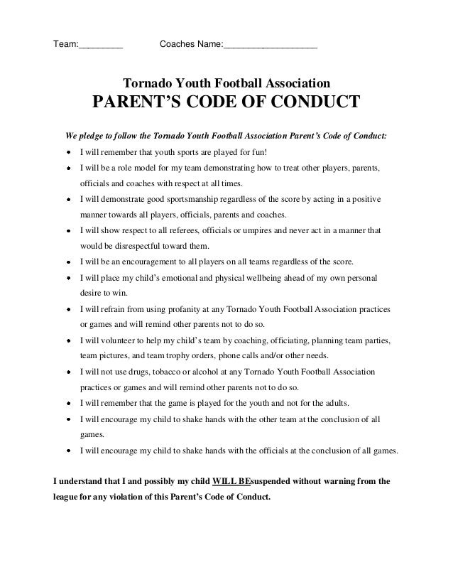 Team:_________ Coaches Name:___________________Tornado Youth Football AssociationPARENT'S CODE OF CONDUCTWe pledge to foll...