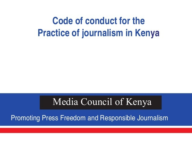 Code of conduct for the        Practice of journalism in Kenya             Media Council of KenyaPromoting Press Freedom a...