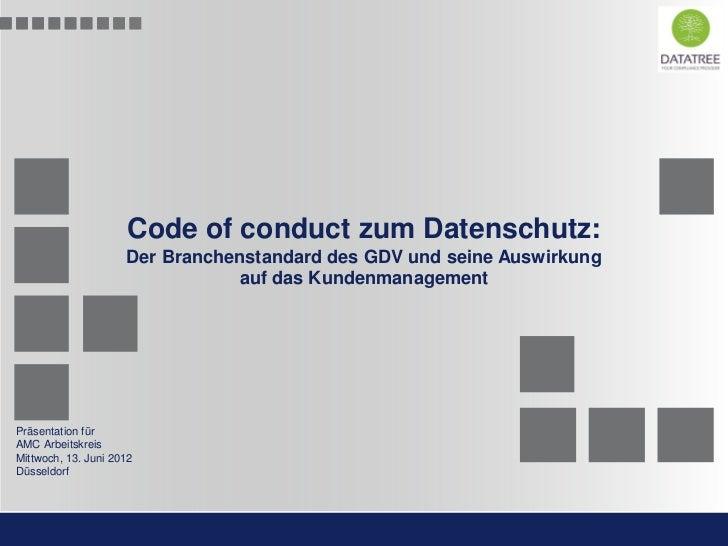 Code of conduct zum Datenschutz:                              Der Branchenstandard des GDV und seine Auswirkung           ...