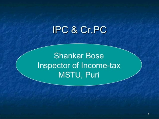 11IPC & Cr.PCIPC & Cr.PCShankar BoseInspector of Income-taxMSTU, Puri