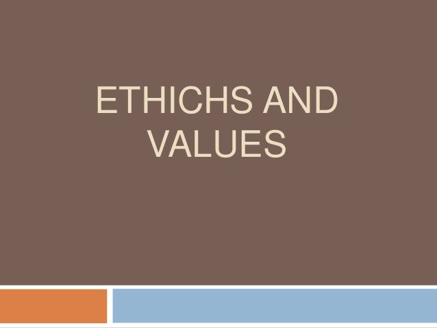 ETHICHS AND VALUES