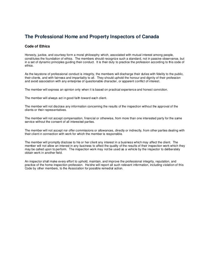 The Professional Home and Property Inspectors of CanadaCode of EthicsHonesty, justice, and courtesy form a moral philosoph...