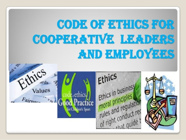 Code of Ethics for CoopERATIVE Leaders and Employees