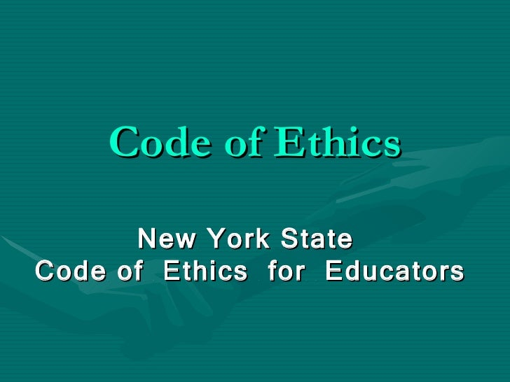 Code of Ethics New York State  Code of  Ethics  for  Educators
