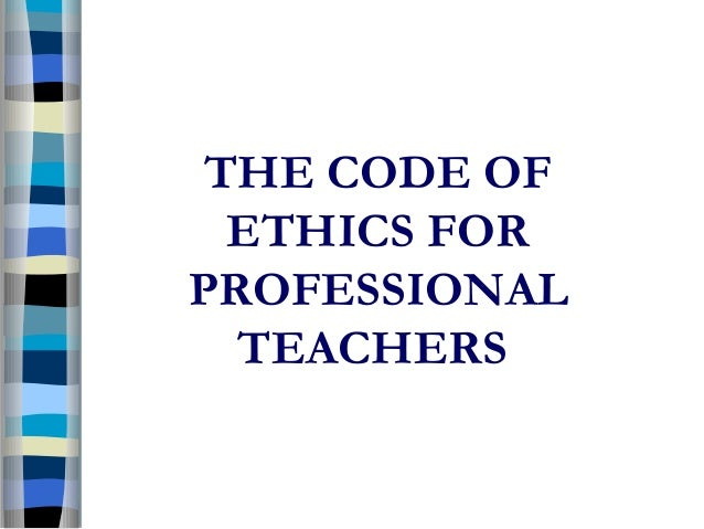 essay on professional ethics of teachers The role of professional ethics in teacher education professional ethics in teaching: towards the development of a code of practice elizabeth campbell.