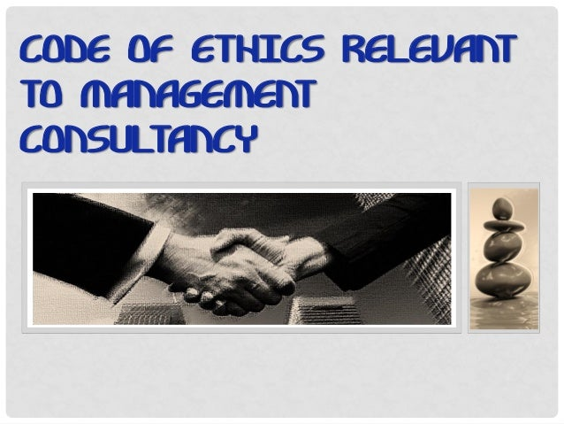 CODE OF ETHICS RELEVANT TO MANAGEMENT CONSULTANCY