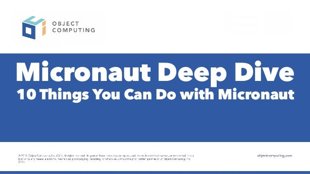 Micronaut Deep Dive 10 Things You Can Do with Micronaut