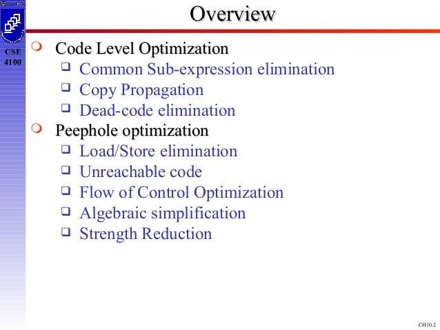 CH10.2 CSE 4100 OverviewOverview  Code Level OptimizationCode Level Optimization  Common Sub-expression elimination  Co...