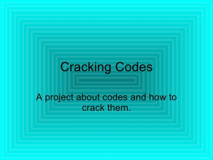 Cracking Codes A project about codes and how to crack them.
