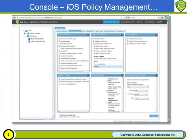 Console – iOS Policy Management… 6                           Copyright © 2012, Codeproof Technologies Inc.
