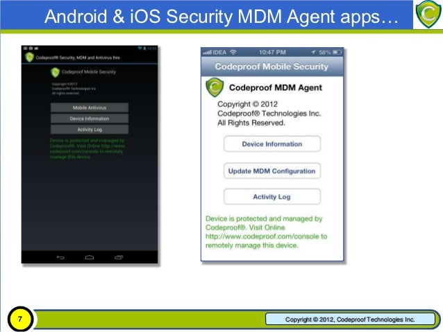 Android & iOS Security MDM Agent apps… 7                            Copyright © 2012, Codeproof Technologies Inc.