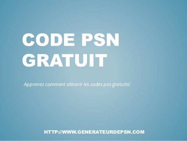CODE PSN GRATUIT Apprenez comment obtenir les codes psn gratuits! HTTP://WWW.GENERATEURDEPSN.COM