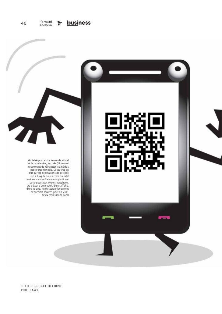 forward40              janvier 2012    Véritable pont entre le monde virtuel     et le monde réel, le code QR permet    no...