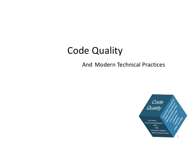 Code Quality And Modern Technical Practices 1