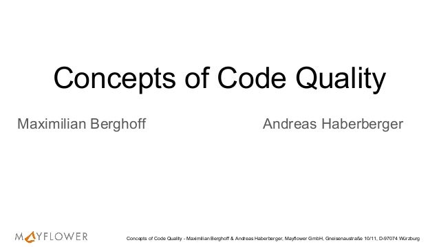 Concepts of Code Quality Maximilian Berghoff Andreas Haberberger Concepts of Code Quality - Maximilian Berghoff & Andreas ...