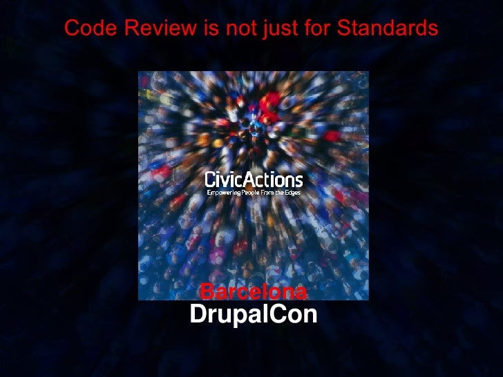 Barcelona DrupalCon Code Review is not just for Standards