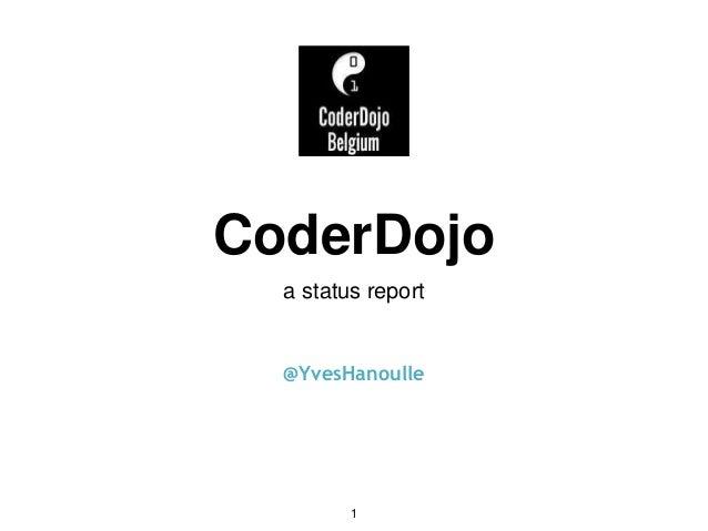 CoderDojo a status report @YvesHanoulle 1