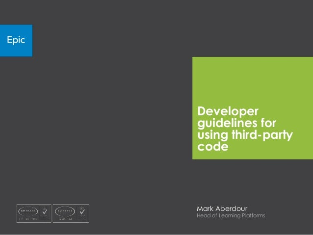 Developerguidelines forusing third-partycodeMark AberdourHead of Learning Platforms