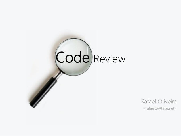 Code Review  Rafael Oliveira  <rafaelo@take.net>