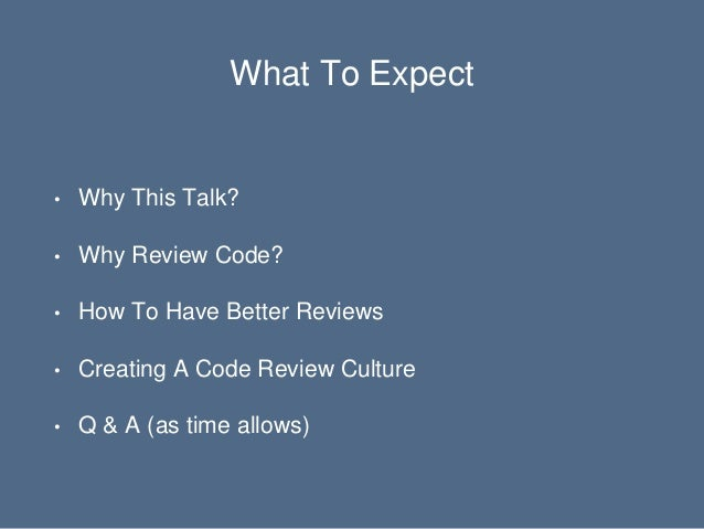 A Second Set Of Eyes: Getting The Most From Code Reviews Slide 3