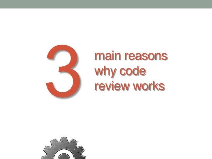 Goals of code review<br /><ul><li>Improve quality of code