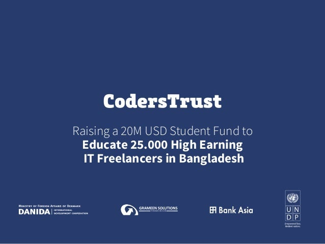 Raising a 20M USD Student Fund to Educate 25.000 High Earning IT Freelancers in Bangladesh