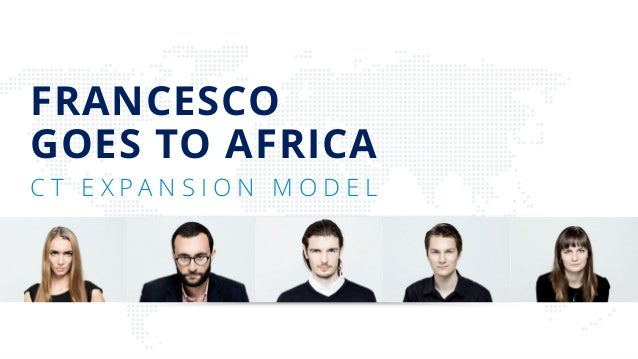 FRANCESCO GOES TO AFRICA C T E X P A N S I O N M O D E L