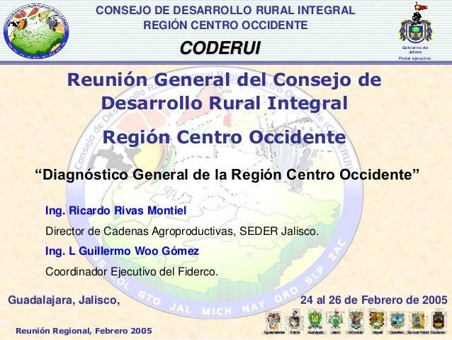 CONSEJO DE DESARROLLO RURAL INTEGRAL                        REGIÓN CENTRO OCCIDENTE                                  CODER...