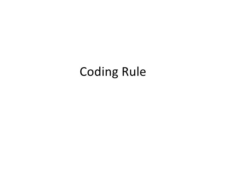 Coding Rule