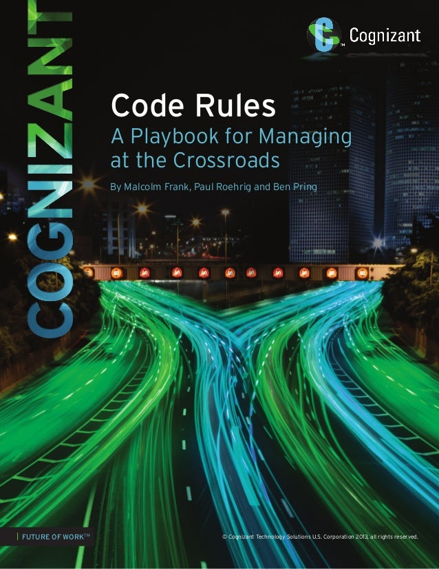 Code Rules  A Playbook for Managing at the Crossroads By Malcolm Frank, Paul Roehrig and Ben Pring  | FUTURE OF WORKTM  © ...