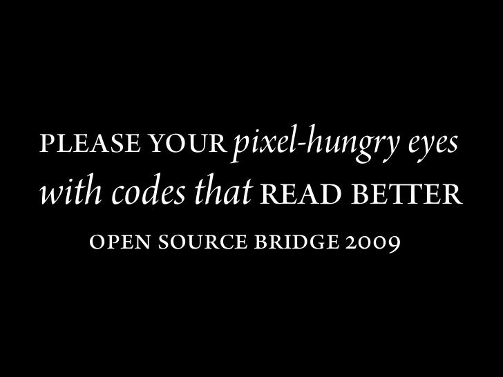 Please Your Pixel-Hungry Eyes With Codes That Read Better