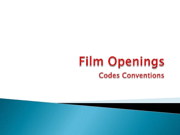 Film Openings<br />Codes Conventions<br />