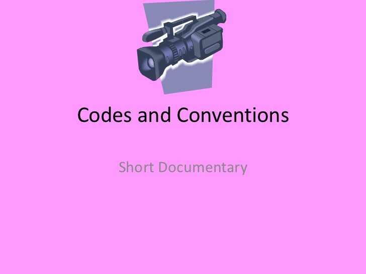 Codes and Conventions    Short Documentary