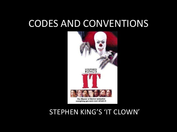 CODES AND CONVENTIONS   STEPHEN KING'S 'IT CLOWN'