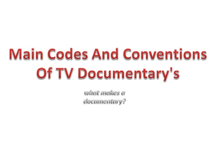 Codes and Conventions of a Documentary Essay