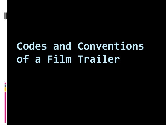 Codes and Conventions of a Film Trailer