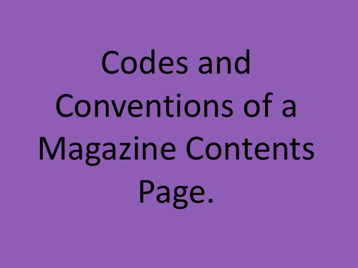 Codes and Conventions of aMagazine Contents      Page.