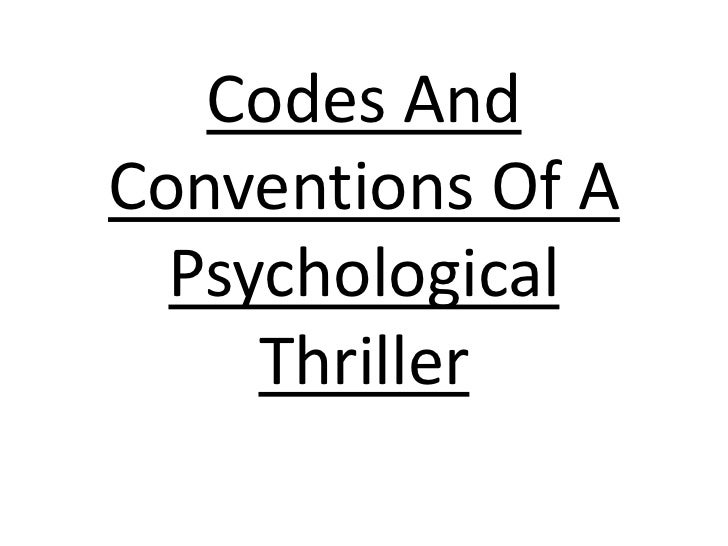 Codes And Conventions Of A Psychological Thriller<br />