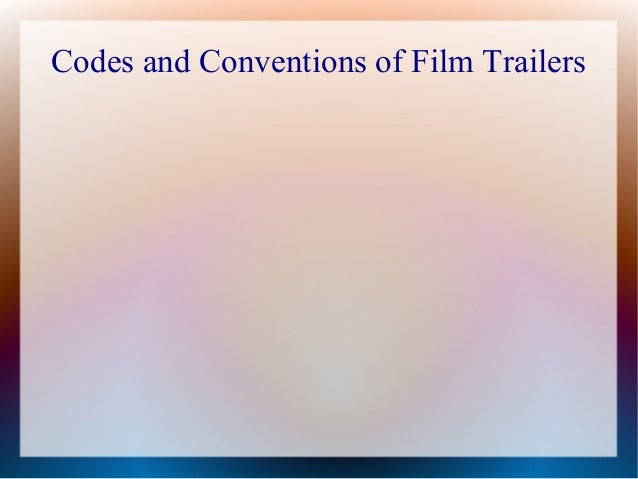 Codes and Conventions of Film Trailers