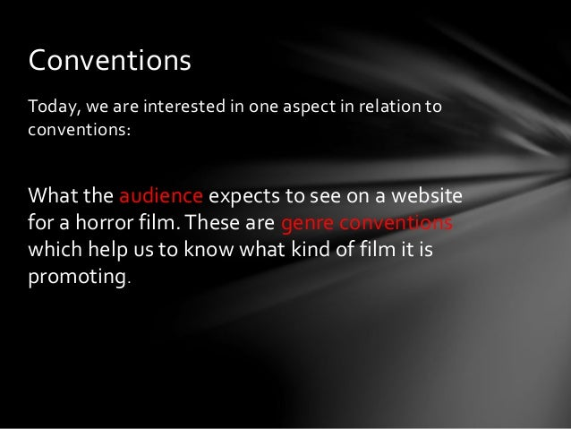 media genre conventions of a horror film essay Genre media products can be  such as the horror film or the  2 will analyse the distinguishing codes/conventions and the development of a genre.