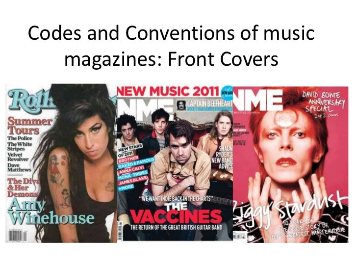 Codes and Conventions of music   magazines: Front Covers