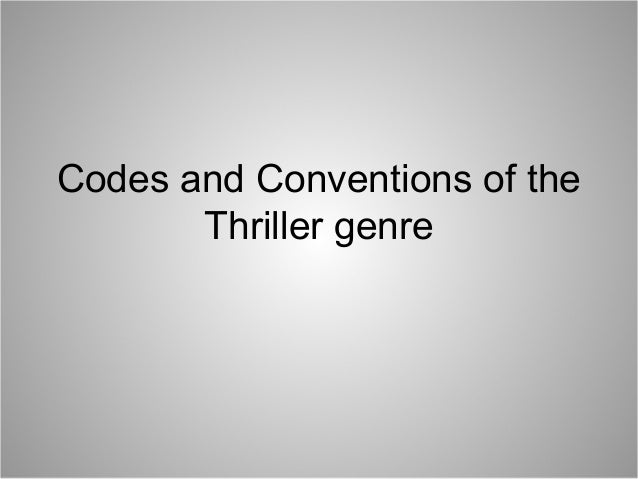 Codes and Conventions of the Thriller genre